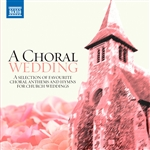 CHORAL WEDDING (A) - A Selection of Favourite Choral Anthems and Hymns for Church Weddings