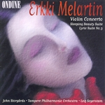 MELARTIN, E.: Violin Concerto in D minor /  Lyric Suite No. 3 / Sleeping Beauty Suite No. 1 (Storgards, Tampere Philharmonic, Segerstam)