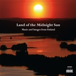 Land of the Midnight Sun - Music and Images from Finland