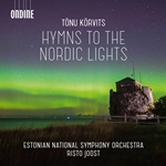 Tõnu Kõrvits: Hymns to the Nordic Lights & Other Works