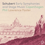 Schubert: Early Symphonies & Stage Music