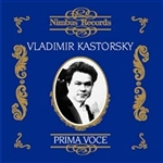 Vladimir Kastorsky: Arias and Songs