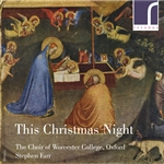 Choral Concert: Worcester College Choir - HALLGRIMSSON, H. / PICCOLO, A. / HYDE, T. / TURNAGE, M.A. (This Christmas Night)