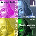 Vocal Recital: Spence, Nicky - SCHUBERT, F. / QUILTER, R. / BRITTEN, B. / POULENC, F. / CHAUSSON, E. (Shakespeare Songs: As You Like It)