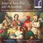 Songs of Love, War & Melancholy: Operatic Fantasias by Jacques-François Gallay