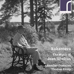 Rakastava: The Music of Jean Sibelius