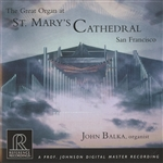 Organ Music - WALTHER, J.G. / BALBASTRE, C.-B. / REUBKE, J. / VIERNE, L. / JENKINS, C. (The Great Organ at St. Mary's Cathedral San Francisco) (Balka)