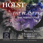 Holst: The Planets, Op. 32, H. 125 & The Perfect Fool Suite, Op. 39, H. 150