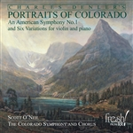DENLER, C.D.: American Symphony No. 1 (An) / 6 Variations (Portraits of Colorado) (Denler, Colorado Symphony Chorus and Orchestra, O'Neil)