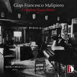 Malipiero: Complete Piano Music, Vol. 1