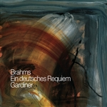 BRAHMS, J.: Deutsches Requiem (Ein) (Fuge, Brook, Monteverdi Choir, Orchestre Revolutionnaire et Romantique, Gardiner)