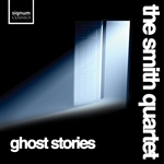 Ghost Stories - The Smith Quartet