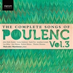 The Complete Songs of Poulenc Vol 3