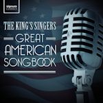 The King's Singers - Great American Songbook