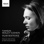 Works for Violin & Piano by Hahn & Szymanowski