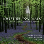 'Where're You Walk' - Arias for Handel's Favourite Tenor