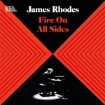 James Rhodes - Fire On All Sides