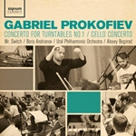 Gabriel Prokofiev; Concerto for Turntables No.1 etc