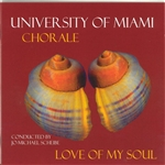 Choral Works Performed by the University of Miami Chorale