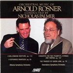 Orchestral Music of Arnold Rosner, Vol. I