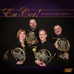 The American Horn Quartet Performs Works Composedand Arranged for Horns