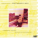 Electroacoustic compositions by American composer Anthony Paul De Ritis