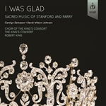 I Was Glad - Sacred Music of Stanford and Parry