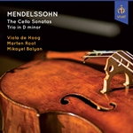 Mendelssohn: Cello Sonatas & Piano Trio No. 1