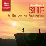 SHE - A History of Adventure (Unabridged)