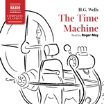 Wells: The Time Machine (Unabridged)