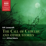 Lovecraft: The Call of Cthulhu and Other Stories (Unabridged)