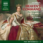 Heaven's Command - An Imperial Progress (Pax Britannica, Vol. 1) (Unabridged)