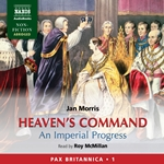 Heaven's Command: An Imperial Progress (Pax Britannica, Vol. 1) (Abridged)