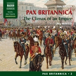 Pax Britannica – The Climax of an Empire (Pax Britannica, Vol. 2) (Unabridged)