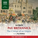 Pax Britannica – The Climax of an Empire (Pax Britannica, Vol. 2) (Abridged)
