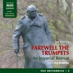 Farewell the Trumpets - An Imperial Retreat (Pax Britannica, Vol. 3) (Unabridged)