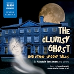 The Clumsy Ghost and Other Spooky Tales (Unabridged)