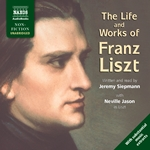 Siepmann: The Life and Works of Liszt (Unabridged)
