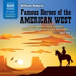 Famous Heroes of the American West (Unabridged)