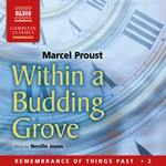Remembrance of Things Past, Vol. 2: Within a Budding Grove (Unabridged)