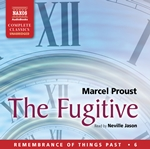 Remembrance of Things Past, Vol. 6: Fugitive (The) (Unabridged)