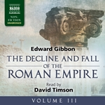 The Decline and Fall of the Roman Empire, Vol. 3 (Unabridged)