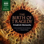 Nietzsche: The Birth of Tragedy (Unabridged)