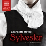 Heyer: Sylvester (Unabridged)