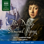 The Diary of Samuel Pepys, Vol. 3 (1667-1669) (Unabridged)
