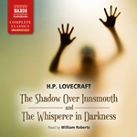The Shadow Over Innsmouth and The Whisperer in Darkness (Unabridged)