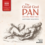 The Great God Pan and Other Weird Tales (Unabridged)