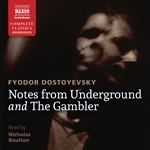 Dostoyevsky: Notes from the Underground and The Gambler (Unabridged)