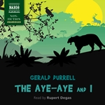 Durrell: The Aye-Aye and I (Unabridged)