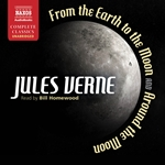 From the Earth to the Moon and Around the Moon (Unabridged)